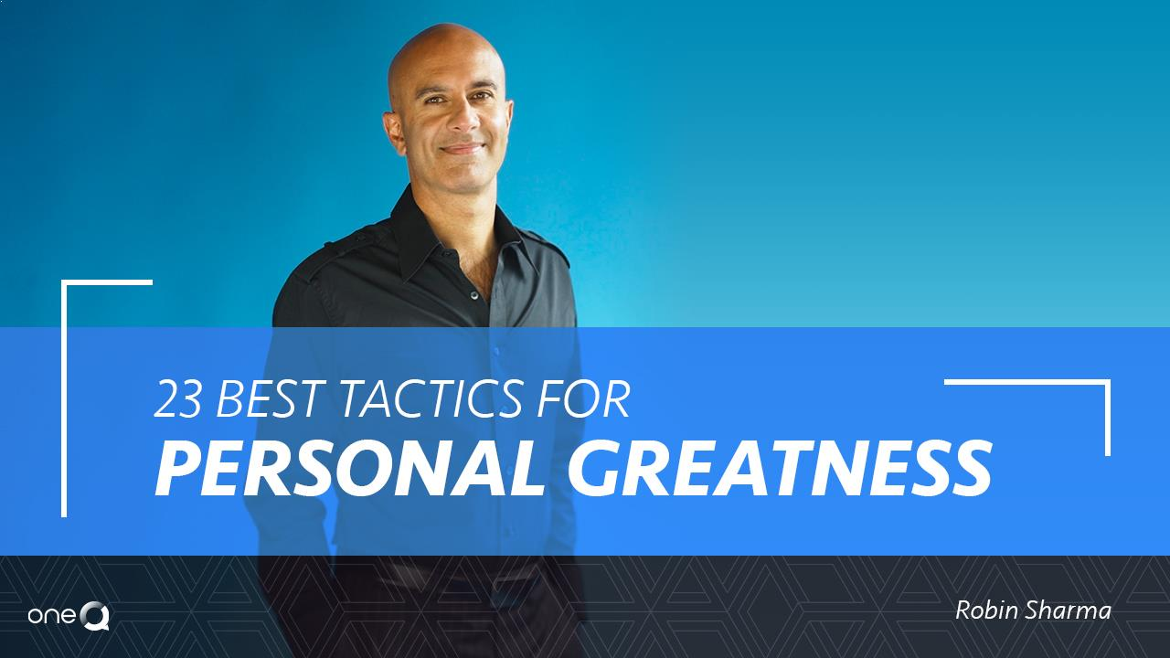 23 Best Tactics for Personal Greatness - Simply One Question - One Q