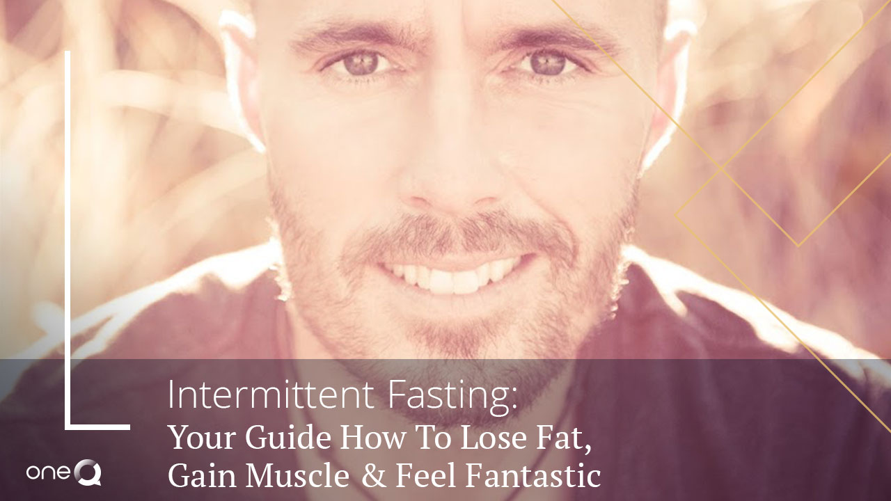 Intermittent Fasting: Your Guide How To Lose Fat, Gain Muscle And Feel Fantastic - Simply One Question - One Q