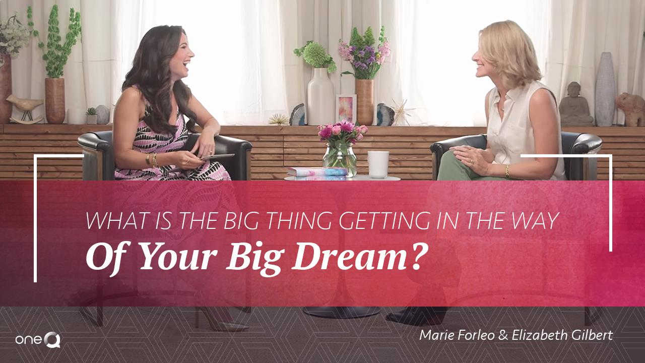 What is The Big Thing Getting In The Way of Your Big Dream? - Simply One Question - One Q