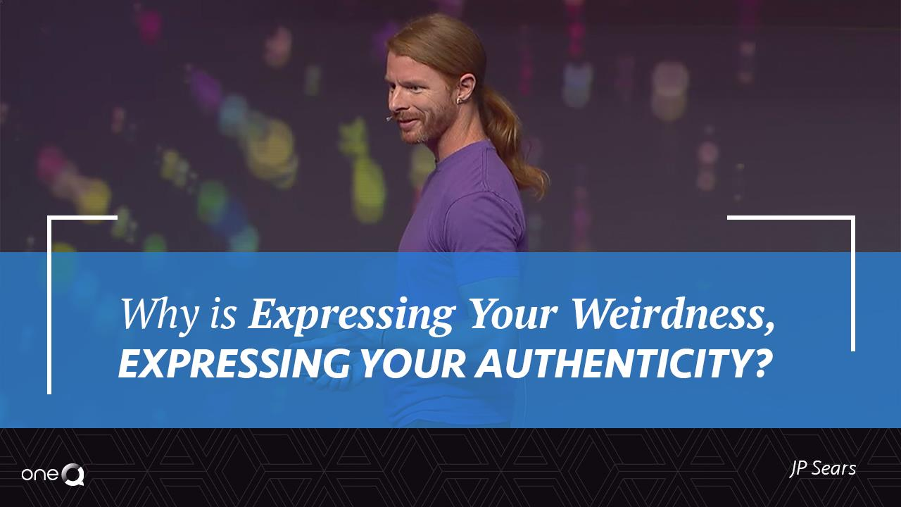Why is Expressing Your Weirdness, Expressing Your Authenticity? - Simply One Question - One Q