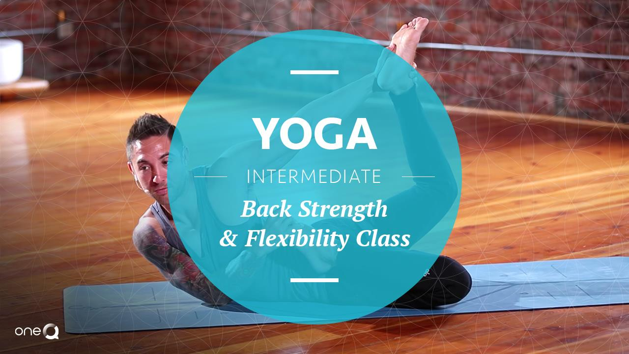Yoga Intermediate | Back Strength and Flexibility Class - Simply One Question - One Q