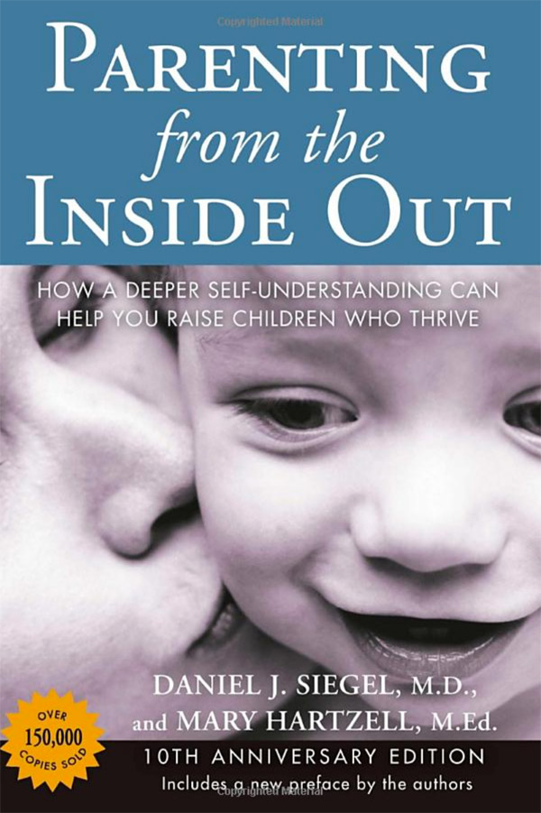 Parenting from the Inside Out: How a Deeper Self-Understanding Can Help You Raise Children Who Thrive - Simply One Question - One Q
