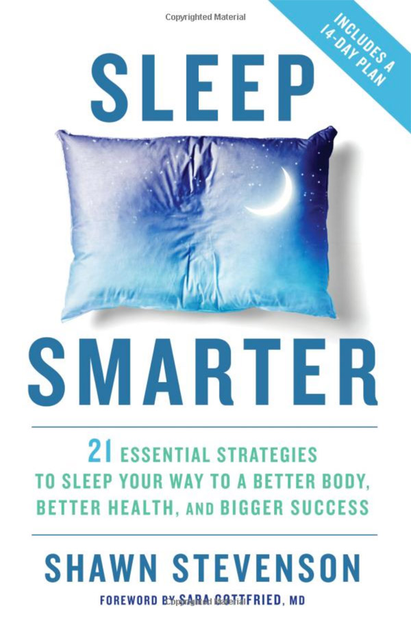 Sleep Smarter: 21 Essential Strategies to Sleep Your Way to a Better Body, Better Health, and Bigger Success - Simply One Question - One Q