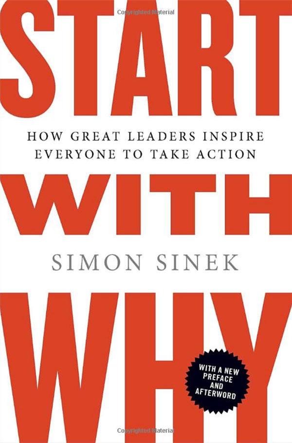 Start with Why: How Great Leaders Inspire Everyone to Take Action - Simply One Question - One Q