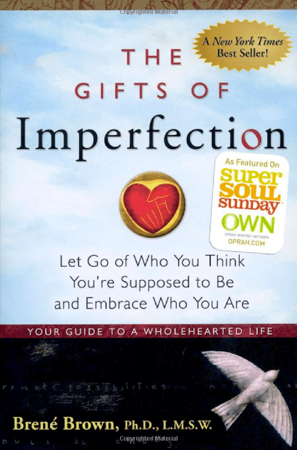 The Gifts of Imperfection: Let Go of Who You Think You're Supposed to Be and Embrace Who You Are - Simply One Question - One Q